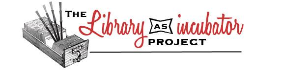 Library as Incubator