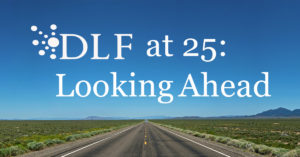 DLF at 25: Looking Ahead